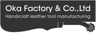 The production and sales of leather crafting tools. Japanese leather tools. Oka Factory & Co.,Ltd.